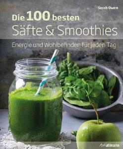 Die 100 besten Säfte & Smoothies von Sarah Owen ISBN 978-3-7415-2059-4 | EUJUICERS.DE