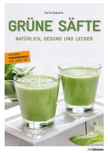 Grüne Säfte von Carla ZAPLANA ISBN 978-3-8480-0877-3 | EUJUICERS.DE