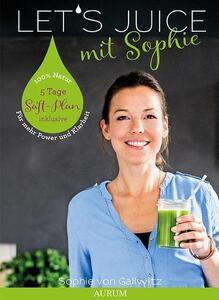 Let''''s juice mit Sophie von Sophie von Gallwitz ISBN 978-3-95883-070-7 | EUJUICERS.DE