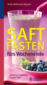 Saftfasten fürs Wochenende von Anita Heßmann-Kosaris ISBN 978-3-8304-3690-4 | EUJUICERS.DE
