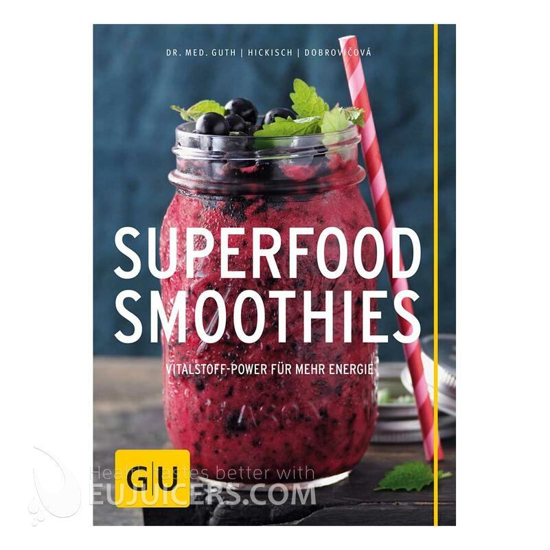 Superfood Smoothies von GUTH-HICKISCH-DOBROVICOVÁ ISBN 978-3-8338-5022-6 | EUJUICERS.DE