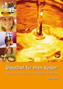 Ölwechsel für Ihren Körper von Reiner Schmid klein